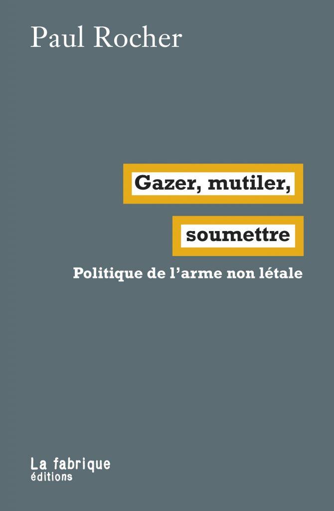 ROCHER.Paul_Gazer-mutiler-soumettre_La.Fabrique_2020.jpg